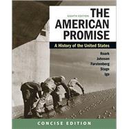 The American Promise: A Concise History, Combined Volume by Roark, James L.; Johnson, Michael P.; Furstenberg, Francois; Stage, Sarah; Igo, Sarah, 9781319209018
