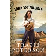 When You Are Near by Peterson, Tracie, 9780764219023