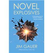 Novel Explosives by Gauer, Jim; Via, Chris, 9781953409027