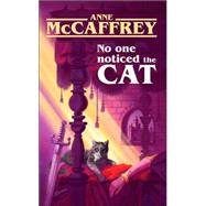 No One Noticed the Cat by McCaffrey, Anne, 9780843959031