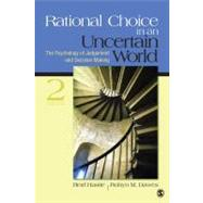 Rational Choice in an Uncertain World : The Psychology of Judgment and Decision Making by Reid Hastie, 9781412959032