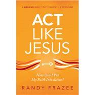 Act Like Jesus by Frazee, Randy, 9780310119036