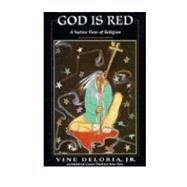 God Is Red by Deloria, Vine, 9781555919047