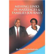 Missing Links in Marriages & Families Journey by Ravhudzulo, Anniekie, 9781984589057