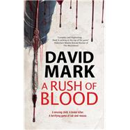 A Rush of Blood by Mark, David, 9780727889058