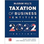 McGraw Hill's Taxation of Business Entities 2022 Edition by Spilker, Brian; Ayers, Benjamin; Barrick, John; Lewis, Troy; Robinson, John; Weaver, Connie; Worsham, Ronald, 9781264369058