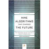 Nine Algorithms That Changed the Future by Maccormick, John, 9780691209067