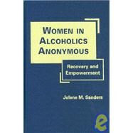 Women in Alcoholics Anonymous: Recovery and Empowerment by Sanders,Jolene, 9781935049081