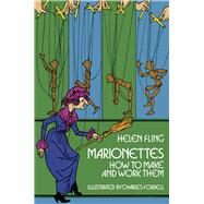 Marionettes How to Make and...,Fling, Helen,9780486229096