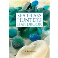The Sea Glass Hunter's...,Lambert, C. S.,9780892729104