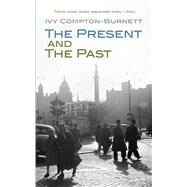 The Present and the Past by Compton-Burnett, Ivy, 9780486839110