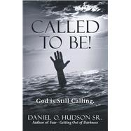 Called to Be! by Hudson, Daniel O., Sr., 9781973679110