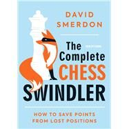 The Complete Chess Swindler by Smerdon, David, 9789056919115