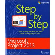Microsoft® Project 2013 Step by Step by Chatfield, Carl; Johnson, Timothy, 9780735669116