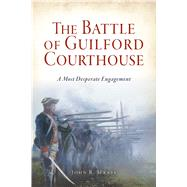 The Battle of Guilford Courthouse by Maass, John R., 9781467139120