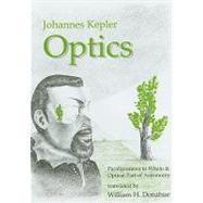 Optics by Kepler, Johannes; Donahue, William H., 9781888009125