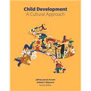Child Development A Cultural...,Arnett, Jeffrey Jensen;...,9780134319131