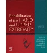 Rehabilitation of the Hand and Upper Extremity by Skirven, Terri M.; Osterman, A. Lee; Fedorczyk, Jane; Amadio, Peter C.; Felder, Sheri, 9780323509138