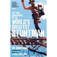The True Adventures of the World's Greatest Stuntman by ARMSTRONG, VICSELLERS, ROBERT, 9780857689146