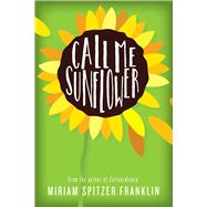Call Me Sunflower by Franklin, Miriam Spitzer, 9781510739147