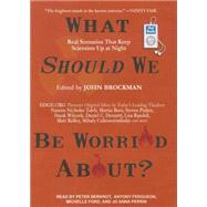 What Should We Be Worried About? by Brockman, John; Ford, Michelle; Berkrot, Peter; Ferguson, Antony; Perrin, Jo Anna, 9781452669151