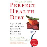 Perfect Health Diet : Regain Health and Lose Weight by Eating the Way You Were Meant to Eat by Jaminet, Paul; Jaminet, Shou-Ching; Sisson, Mark, 9781451699159
