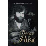 The Essence of Music by Bergantino, Len, Ph.d., 9781796029161