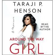 Around the Way Girl by Henson, Taraji P., 9781508229162