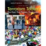 Terrorism Today The Past, The...,Spindlove, Jeremy R.;...,9780134549163