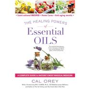 The Healing Powers of Essential Oils by Orey, Cal, 9780806539171