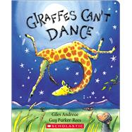 Giraffes Can't Dance by Andreae, Giles; Parker-Rees, Guy, 9781338539172