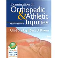 Examination of Orthopedic & Athletic Injuries (w/ eBook & Online Resources) by Starkey, Chad, Ph.D.; Brown, Sara D., 9780803639188