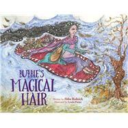 Bubbie's Magical Hair by Rolnick, Abbe; Porter, Lynda, 9780999529195