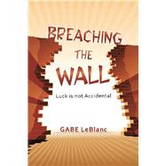 Breaching the Wall by Leblanc, Gabe, 9781796079203