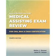 Medical Assisting Exam Review for CMA, RMA  &  CMAS Certification by Houser, Helen; Sesser, Janet, 9781284209204