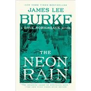 The Neon Rain A Dave Robicheaux Novel by Burke, James Lee, 9780743449205