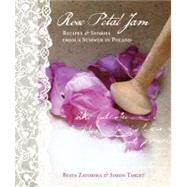Rose Petal Jam Recipes and...,Zatorska, Beata; Target, Simon,9780956699206