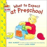 WHAT TO EXPECT PRESCHOOL by MURKOFF HEIDI, 9780060529208