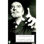 Six Characters in Search of an Author and Other Plays by Pirandello, Luigi; Musa, Mark; Musa, Mark, 9780140189223