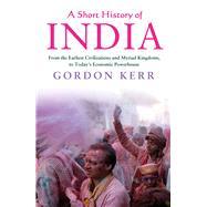 A Short History of India From...,Kerr, Gordon,9781843449225