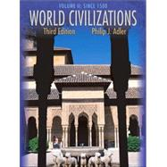 World Civilizations Volume II: Since 1500 (with InfoTrac) by Adler, Philip J., 9780534599232