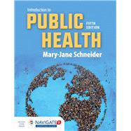 Introduction to Public Health,Schneider, Mary-Jane,9781284089233