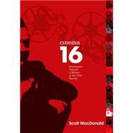 Cinema 16 by MacDonald, Scott; Vogel, Amos, 9781566399234
