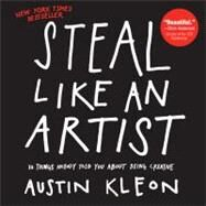 Steal Like an Artist,Kleon, Austin,9780761169253