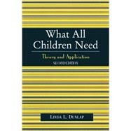 What All Children Need Theory...,Dunlap, Linda L.,9780761829256