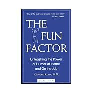 The Fun Factor: Unleashing...,Kuhn, Clifford, M.D.,9780972399258