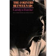 The Country Between Us,Forche, Carolyn,9780060909260