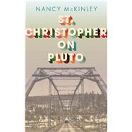 St. Christopher on Pluto by McKinley, Nancy, 9781949199260