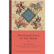 The Excellence of the Arabs by Qutaybah, Ibn; Savant, Sarah Bowen; Webb, Peter; Weatherford, Jack; Cooperson, Michael, 9781479899265