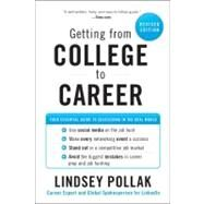 Getting from College to Career: Your Essential Guide to Succeeding in the Real World (Revised) by Pollak, Lindsey, 9780062069276